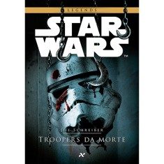 Foto Star Wars - Troopers da Morte - Schreiber, Joe - 9788576572701